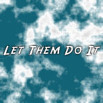 let-them-do-it